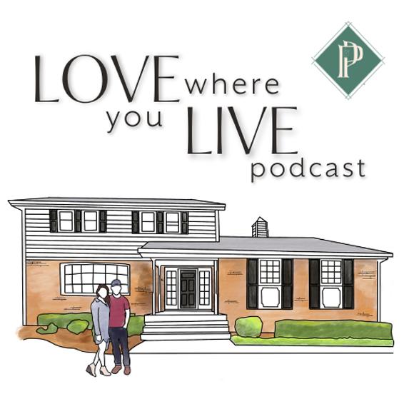 Love Where You Live podcast by Peach & Pine